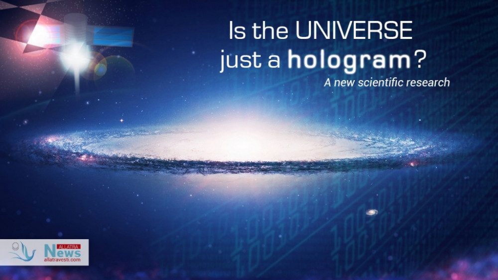 Is the Universe just a hologram? A new scientific research