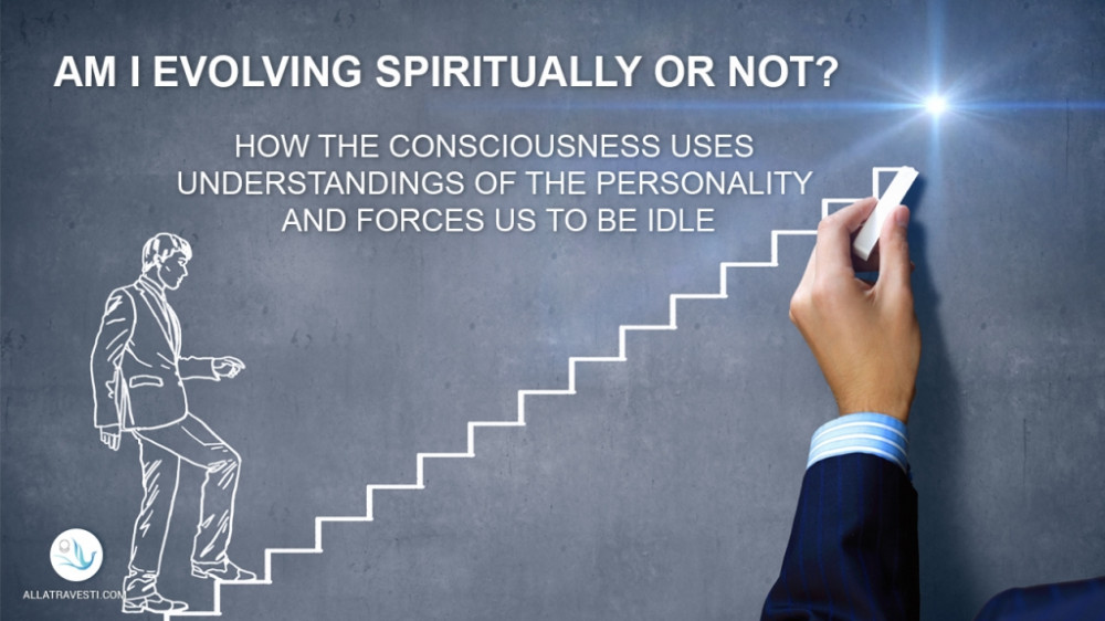Am I evolving spiritually or not?