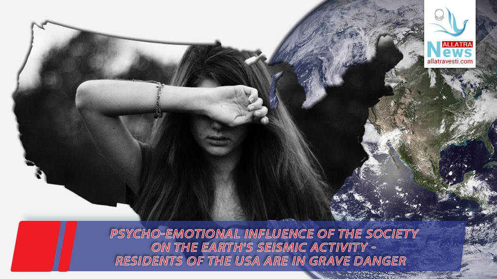 Psycho-emotional influence of the society on the Earth's seismic activity – Residents of the USA are in grave danger