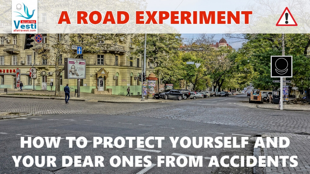 Manifestations of the Invisible World on Roads. How to Protect Yourself and Your Dear Ones from Accidents. A Road Experiment
