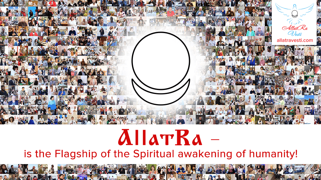 ALLATRA is the Flagship of the Spiritual awakening of humanity!