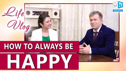 HOW TO ALWAYS BE HAPPY? ALLATRA Behind the Scenes | Answers of Igor Mikhailovich Danilov | Life Vlog