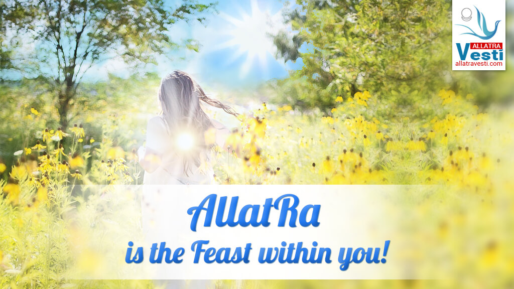 ALLATRA IS THE FEAST WITHIN YOU!