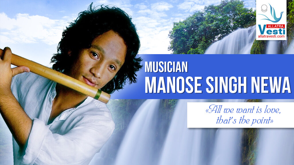 """Musician Manose Singh Newa: """"All we want is love, that's the point"""""""