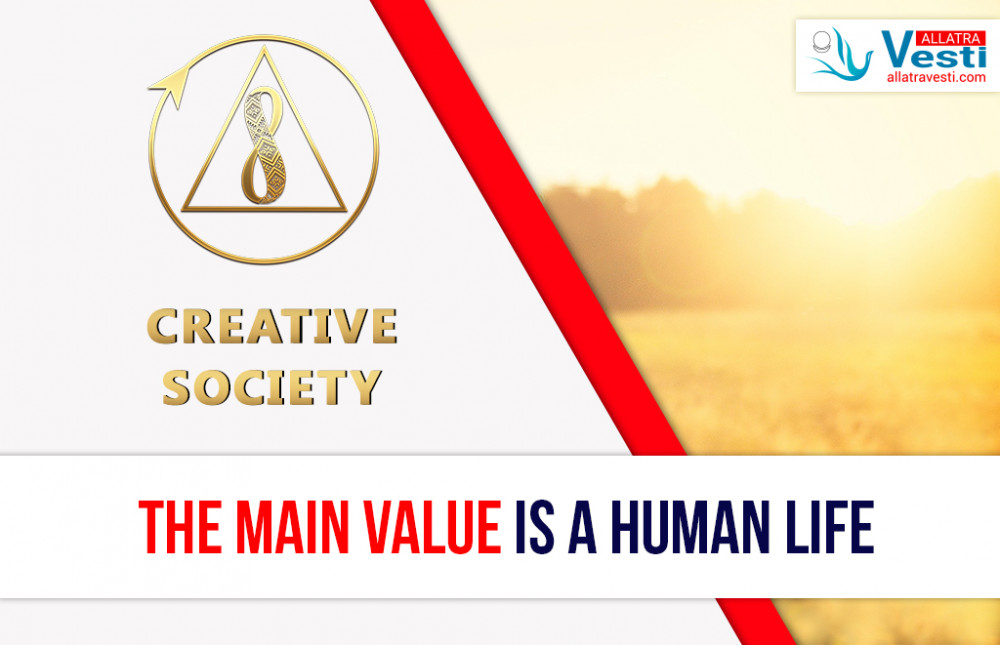 Creative society. The main value is a human life
