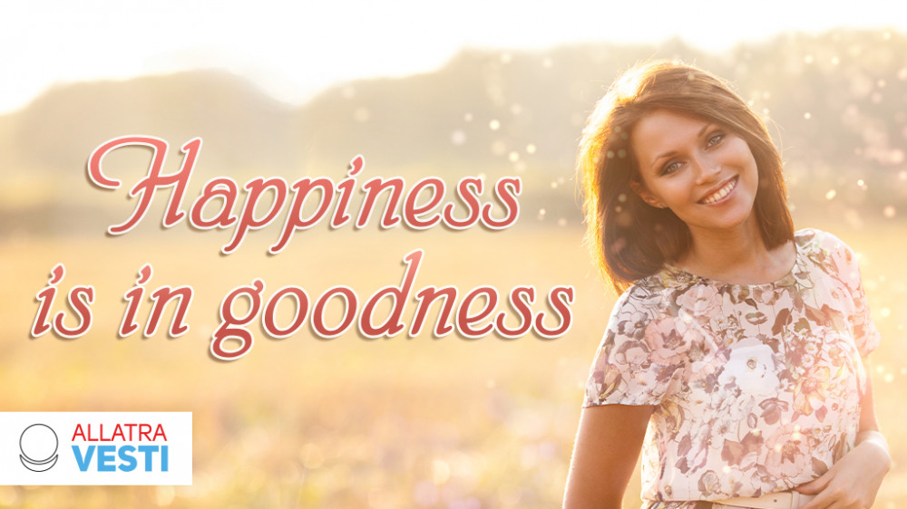 Human's happiness lies in his goodness