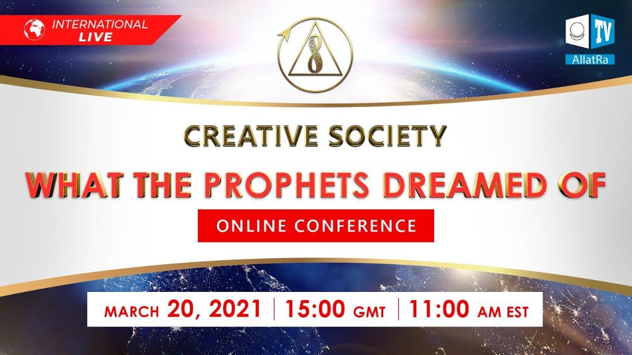 "International online conference "" <mark><b>Creative</b></mark>   <mark><b>Society</b></mark> . What the prophets dreamed of"""