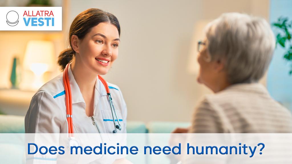 Does medicine need humanity?