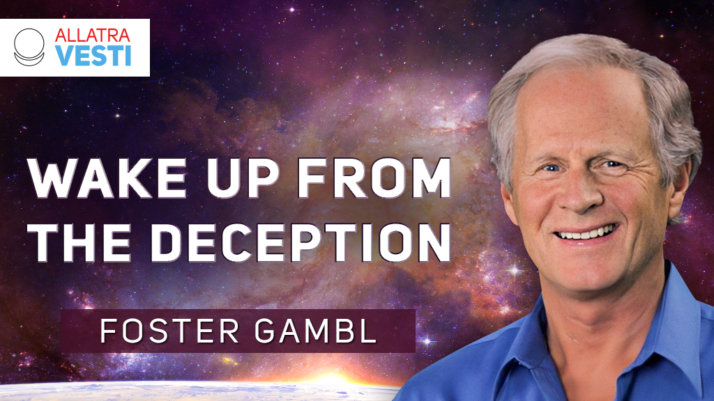 FOSTER GAMBL. Wake up from the deception