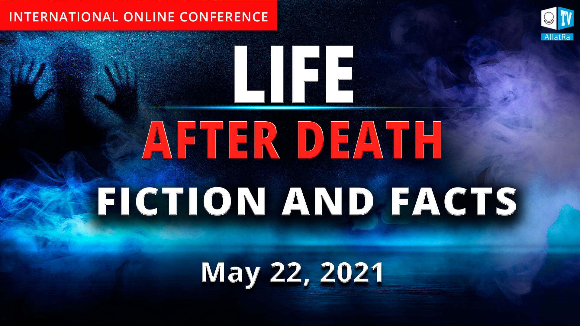 """ANNOUNCEMENT. International online conference """"LIFE AFTER DEATH. FICTIONS AND FACTS"""""""