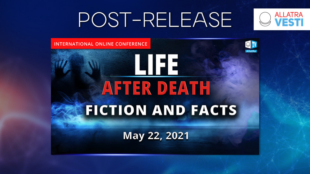 """POST-RELEASE OF THE CONFERENCE """"LIFE AFTER DEATH. FICTIONS AND FACTS"""""""