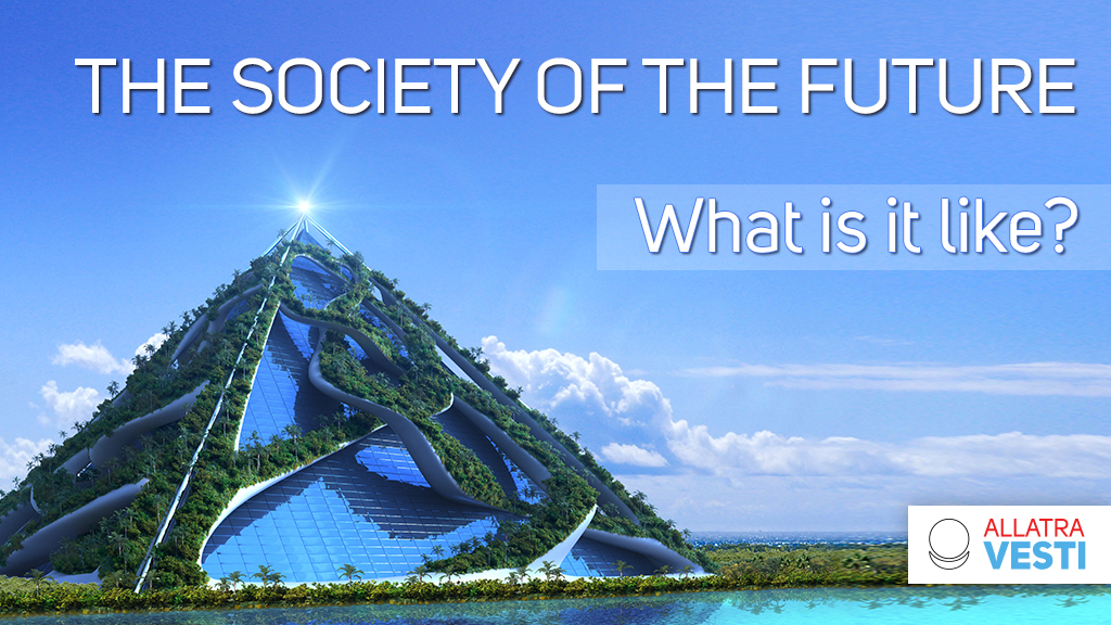 The  <mark><b>society</b></mark>  of the future. What is it like?