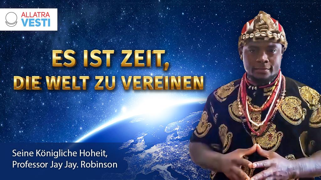Seine Königliche Hoheit, Professor Jay Jay. Robinson. Es ist Zeit, die Welt zu vereinen