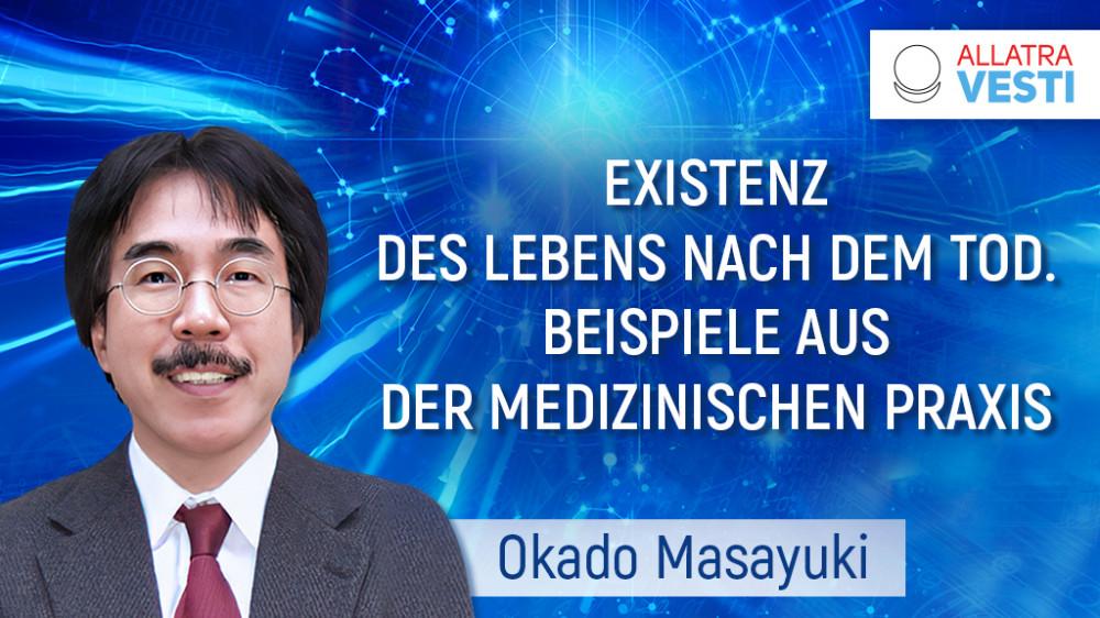 Okado Masayuki. Existenz des Lebens nach dem Tod. Beispiele aus der medizinischen Praxis