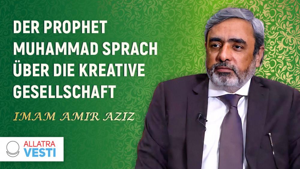 Imam Amir Aziz. Der Prophet Muhammad sprach über die Kreative Gesellschaft